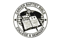 Carver Baptist Bible College, Institute and Theological Seminary