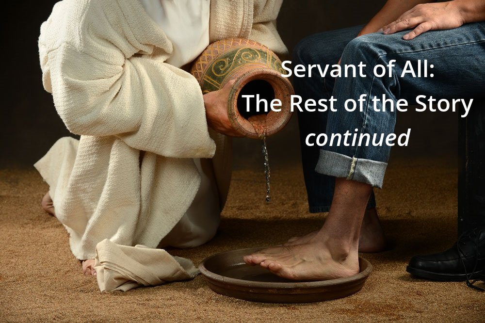 Servant of All: The Rest of the Story…continued