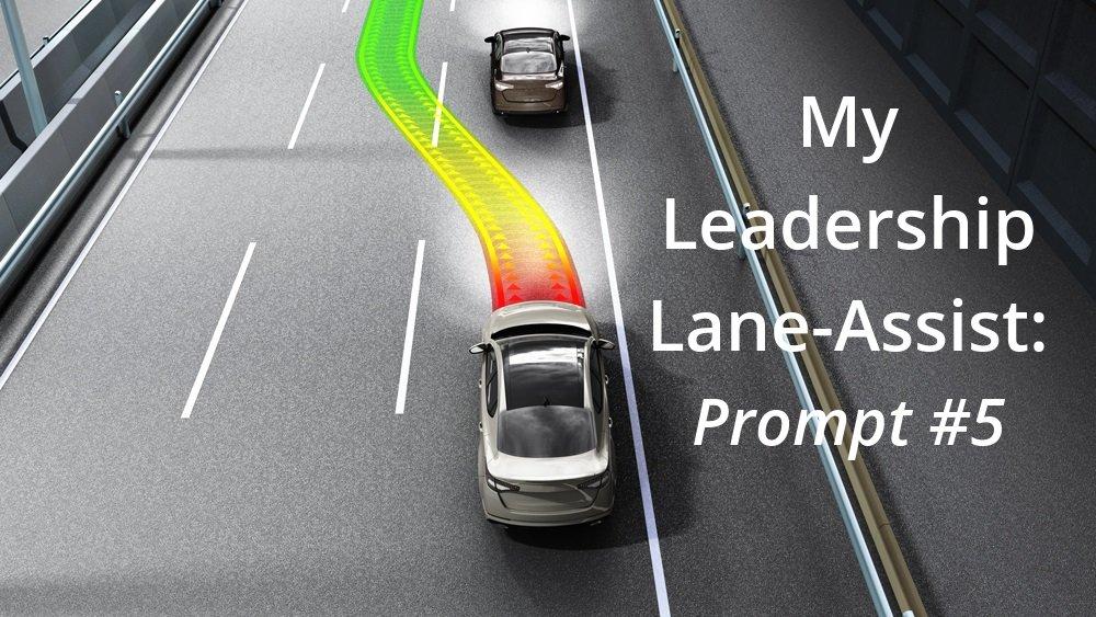 My Leadership Lane-Assist: Prompt #5