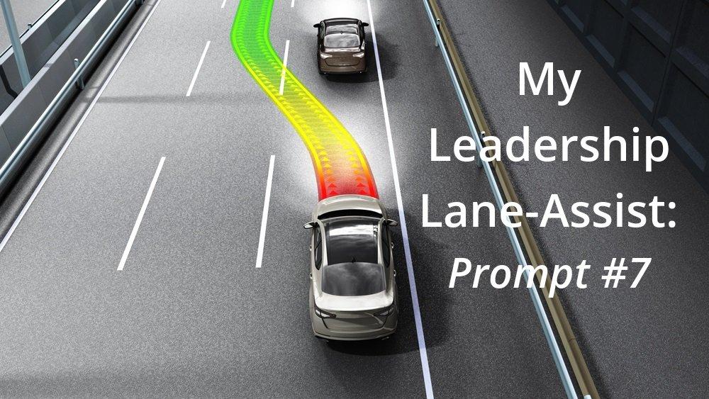 My Leadership Lane-Assist: Prompt #7