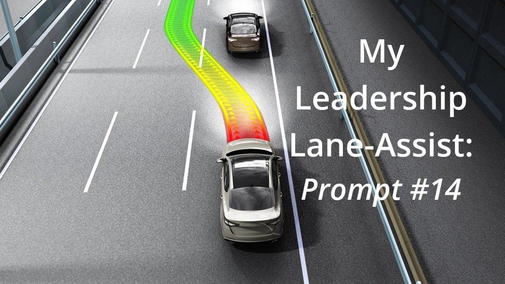 My Leadership Lane-Assist: Prompt #14