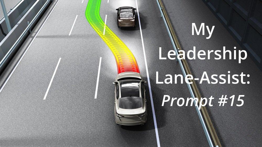 My Leadership Lane-Assist: Prompt #15